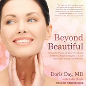 Beyond Beautiful: Using the Power of Your Mind and Aesthetic Breakthroughs to Look Naturally Young and Radiant Audiobook, by Author Info Added Soon