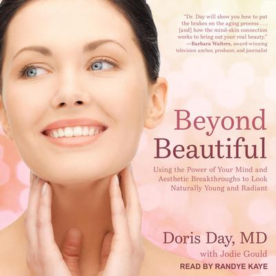 Beyond Beautiful: Using the Power of Your Mind and Aesthetic Breakthroughs to Look Naturally Young and Radiant Audiobook, by Doris Day