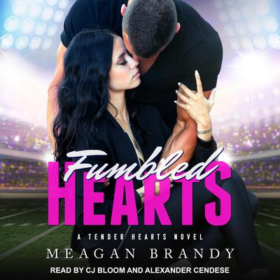Fumbled Hearts Audiobook, by Meagan Brandy