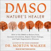 DMSO: Natures Healer Audiobook, by Morton Walker