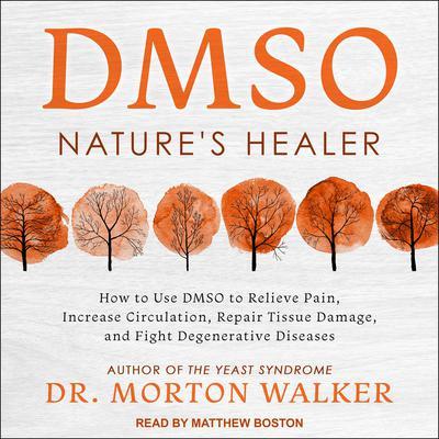DMSO: Natures Healer Audiobook, by Morton Walker