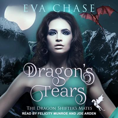 Dragons Tears: A Reverse Harem Paranormal Romance Audiobook, by Eva Chase