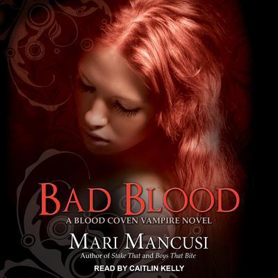 Bad Blood: A Blood Coven Vampire Novel Audiobook, by Mari Mancusi