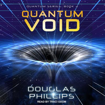 Quantum Void Audiobook, by Douglas Phillips