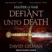 Master of War: Defiant Unto Death Audiobook, by David Gilman