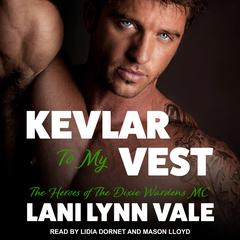 Kevlar to My Vest Audiobook, by Lani Lynn Vale