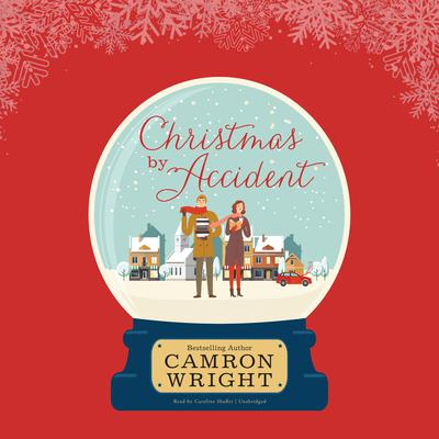 Christmas by Accident Audiobook, by Camron Wright