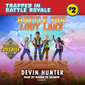 Battle for Loot Lake: An Unofficial Fortnite Adventure Novel Audiobook, by Author Info Added Soon|