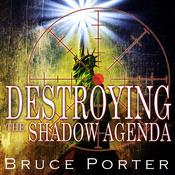 Destroying the Shadow Agenda: How God's Astonishing Plan Will Overcome the Shadow Agenda Audiobook, by Author Info Added Soon
