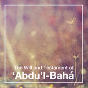 The Will and Testament of Abdul-Bahá Audiobook, by Author Info Added Soon