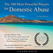 The 100 Most Powerful Prayers for Domestic Abuse Audiobook, by Toby Peterson