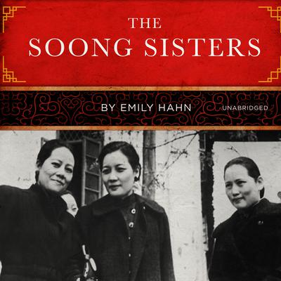 The Soong Sisters Audiobook, by Emily Hahn