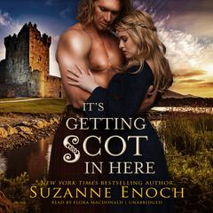 It's Getting Scot in Here Audiobook, by Suzanne Enoch