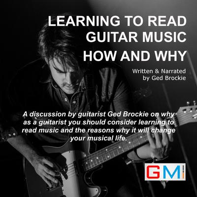 Learning To Read Guitar Music How and Why Audiobook, by Ged Brockie