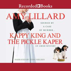 Kappy King and the Pickle Kaper Audiobook, by Amy Lillard