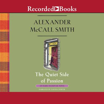 The Quiet Side of Passion Audiobook, by Alexander McCall Smith