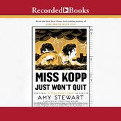 Miss Kopp Just Wont Quit Audiobook, by Amy Stewart