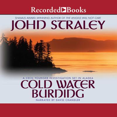 Cold Water Burning Audiobook, by John Straley