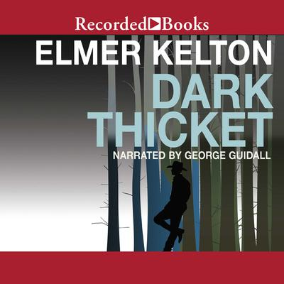 Dark Thicket Audiobook, by Elmer Kelton