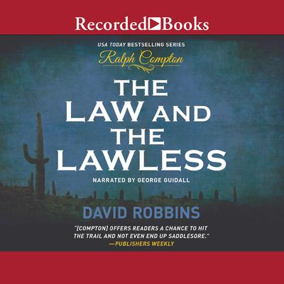 The Law and the Lawless Audiobook, by David Robbins