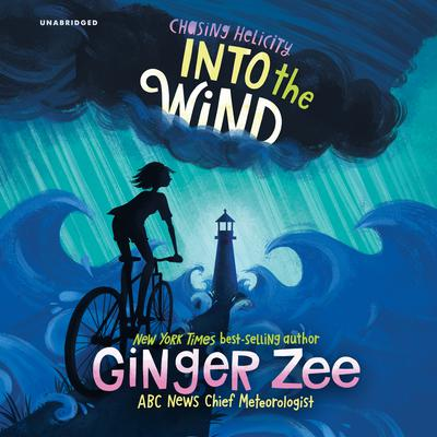 Chasing Helicity: Into the Wind Audiobook, by Ginger Zee