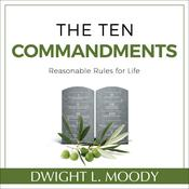 The Ten Commandments: Reasonable Rules for Life Audiobook, by Dwight L. Moody|