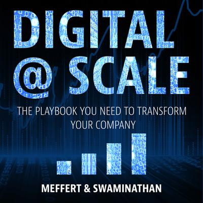 Digital @ Scale: The Playbook You Need to Transform Your Company Audiobook, by Anand Swaminathan