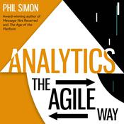 Analytics: The Agile Way Audiobook, by Author Info Added Soon|