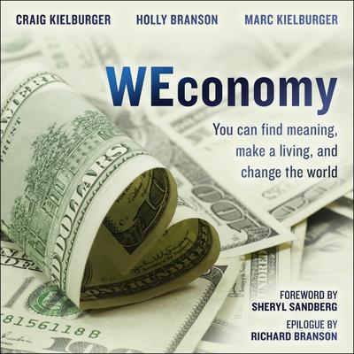 WEconomy: You Can Find Meaning, Make A Living, and Change the World Audiobook, by Craig Kielburger