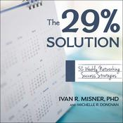 The 29% Solution: 52 Weekly Networking Success Strategies Audiobook, by Author Info Added Soon