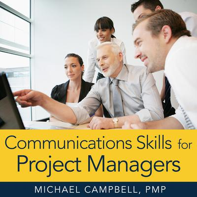 Communications Skills for Project Managers Audiobook, by Michael Campbell