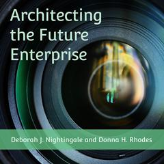 Architecting the Future Enterprise Audiobook, by Deborah J. Nightingale, Donna H. Rhodes