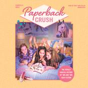 Paperback Crush: The Totally Radical History of '80s and '90s Teen Fiction Audiobook, by Gabrielle Moss