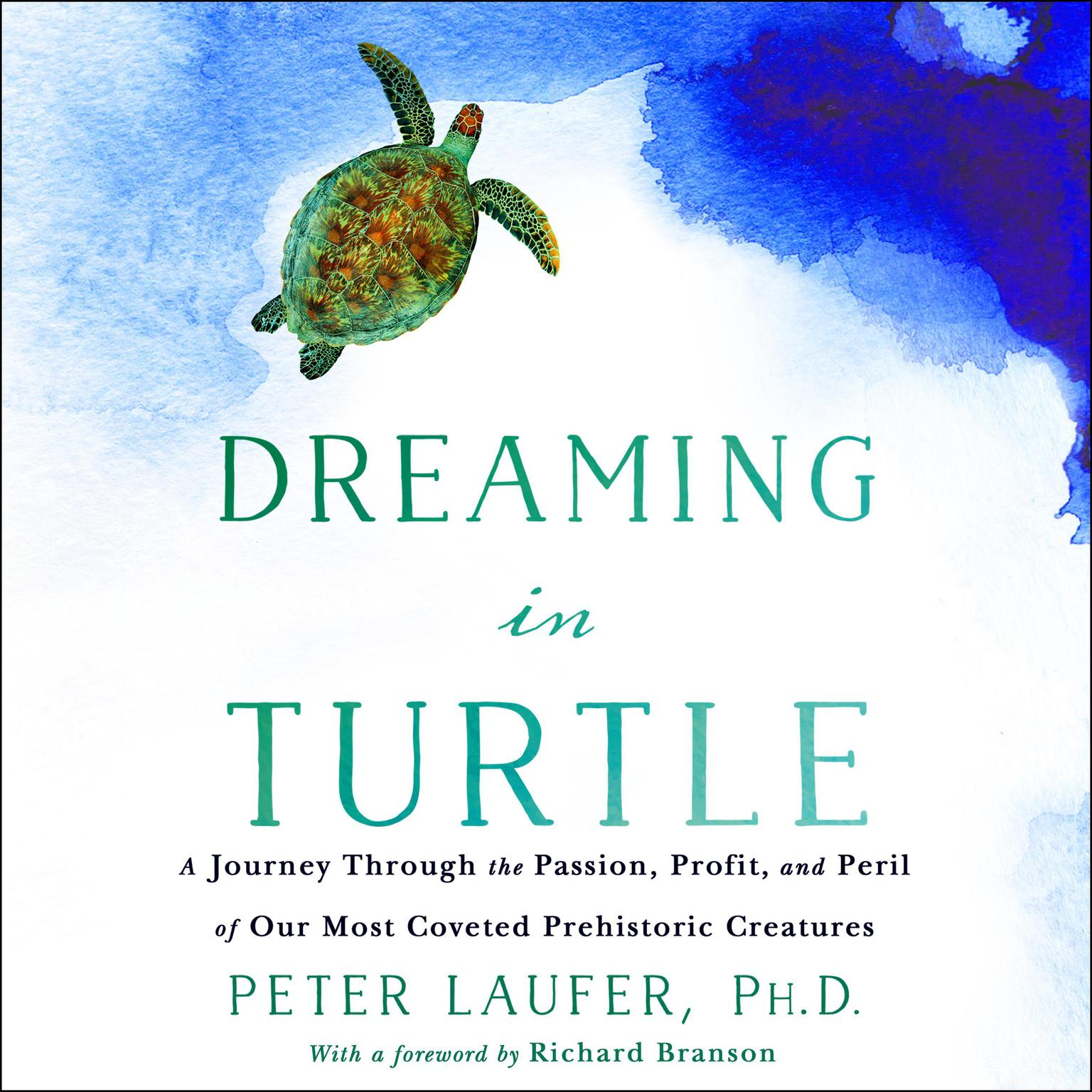 Printable Dreaming in Turtle: A Journey Through the Passion, Profit, and Peril of Our Most Coveted Prehistoric Creatures Audiobook Cover Art