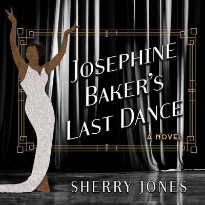 Josephine Baker's Last Dance Audiobook, by Sherry Jones