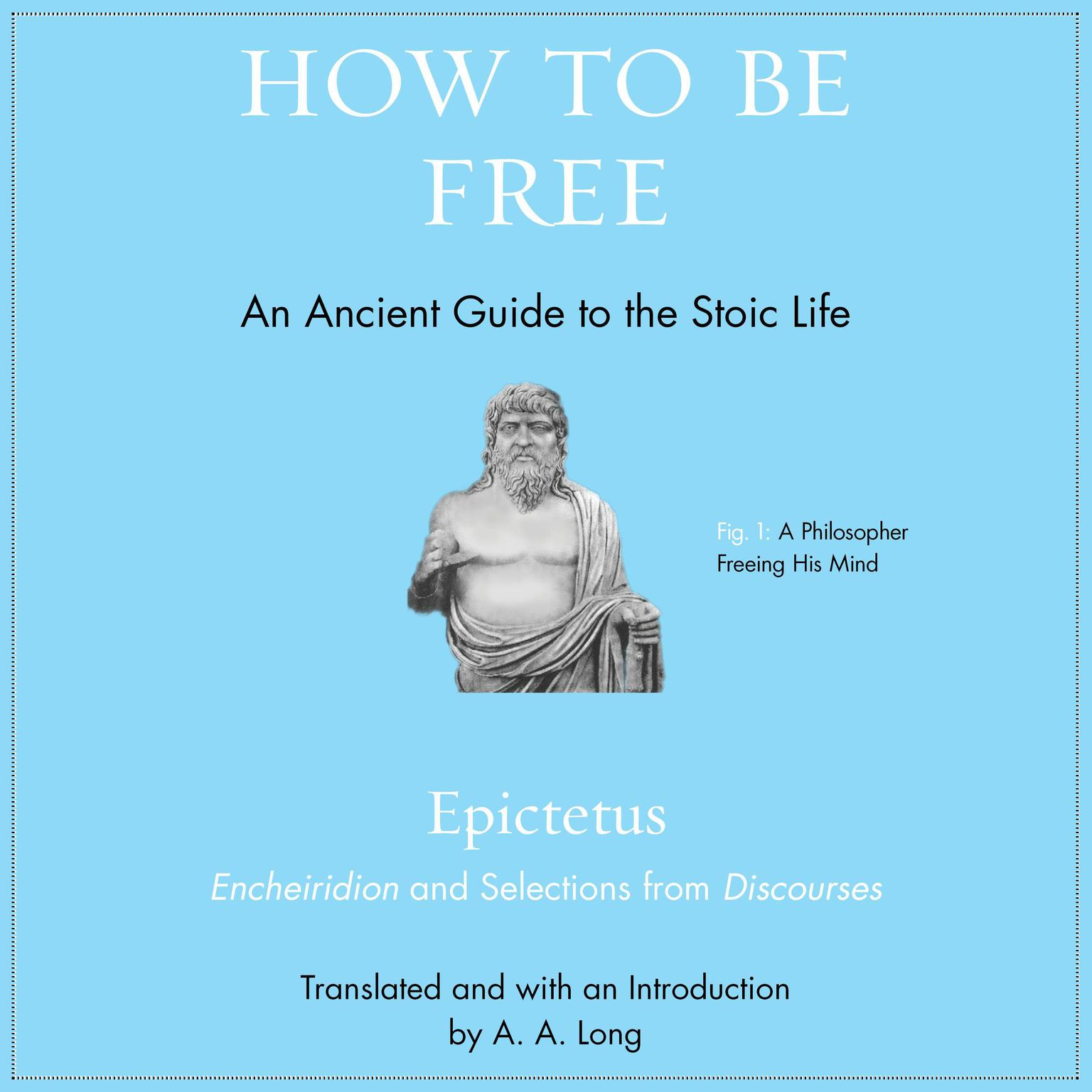 Printable How to Be Free: An Ancient Guide to the Stoic Life Audiobook Cover Art