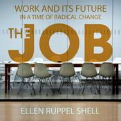 The Job: Work and Its Future in a Time of Radical Change Audiobook, by Ellen Ruppel Shell
