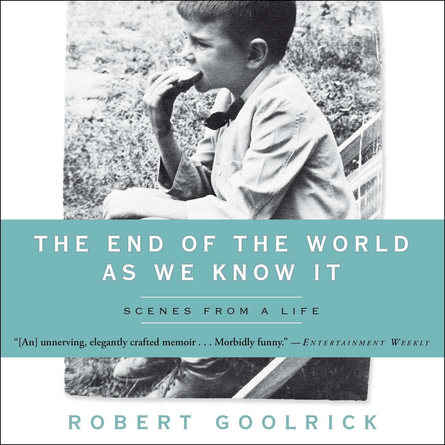 Printable The End of the World as We Know It: Scenes from a Life Audiobook Cover Art