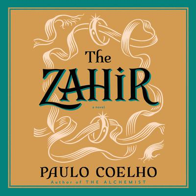 The Zahir: A Novel of Love, Longing and Obsession Audiobook, by Paulo Coelho