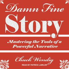 Damn Fine Story: Mastering the Tools of a Powerful Narrative Audiobook, by
