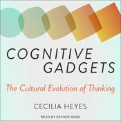 Cognitive Gadgets: The Cultural Evolution of Thinking Audiobook, by Author Info Added Soon
