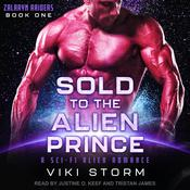 Sold to the Alien Prince: A Sci-Fi Alien Romance Audiobook, by Author Info Added Soon