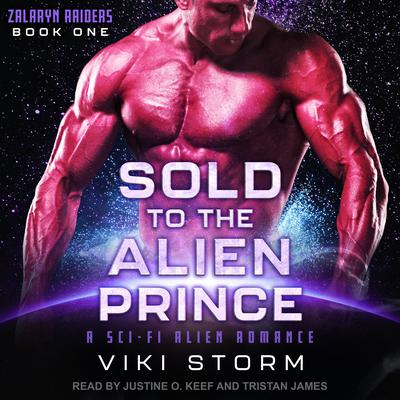 Sold to the Alien Prince: A Sci-Fi Alien Romance Audiobook, by Viki Storm