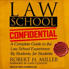 Law School Confidential: A Complete Guide to the Law School Experience: By Students, for Students Audiobook, by Robert H. Miller