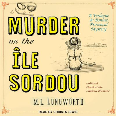 Murder on the Ile Sordou Audiobook, by M. L. Longworth