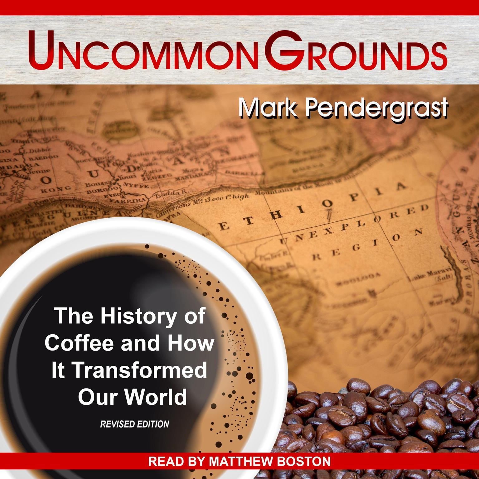 Printable Uncommon Grounds: The History of Coffee and How It Transformed Our World Audiobook Cover Art