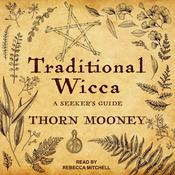 Traditional Wicca: A Seekers Guide Audiobook, by Author Info Added Soon