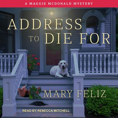 Address to Die For Audiobook, by Mary Feliz