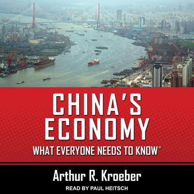 Chinas Economy: What Everyone Needs to Know® Audiobook, by Arthur R. Kroeber