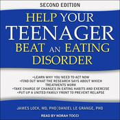 Help Your Teenager Beat an Eating Disorder, Second Edition Audiobook, by Author Info Added Soon|